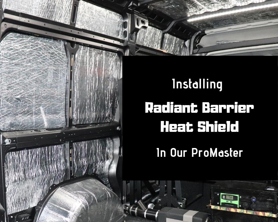 Van Radiant Barrier Install - Weekender Van Life